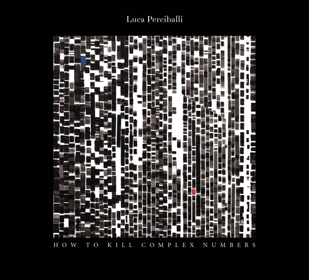 Luca Perciballi - How to kill complex numbers - cover